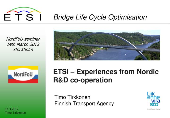 Etsi experiences from nordic r d co operation