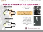 how to measure tissue parameters