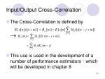 input output cross correlation
