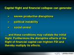 capital flight and financial collapse can generate