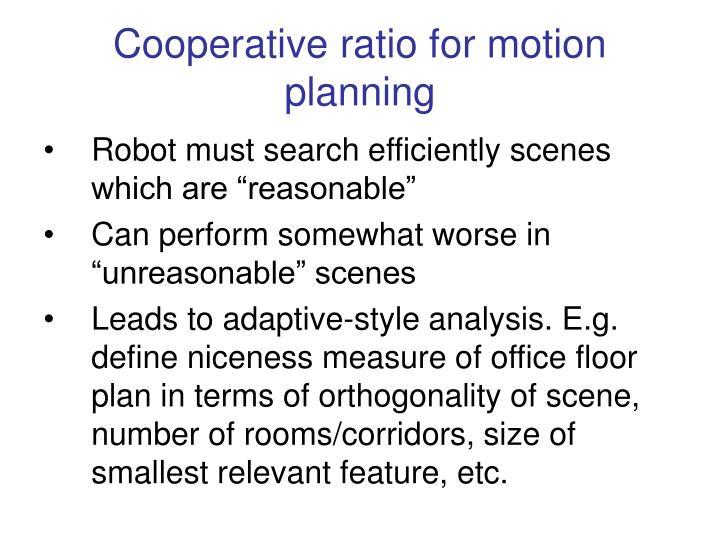Cooperative ratio for motion planning