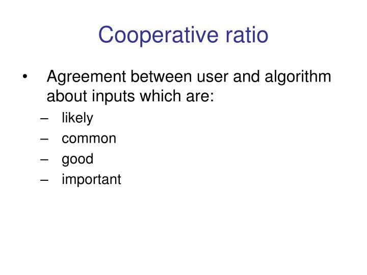 Cooperative ratio
