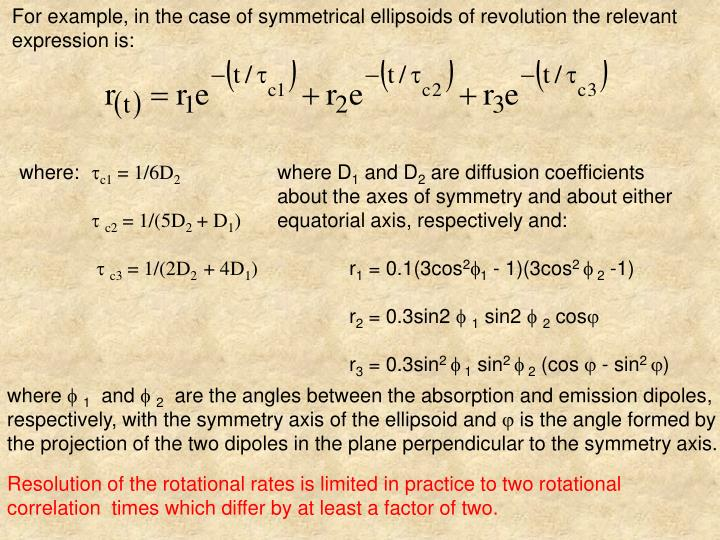 For example, in the case of symmetrical ellipsoids of revolution the relevant expression is: