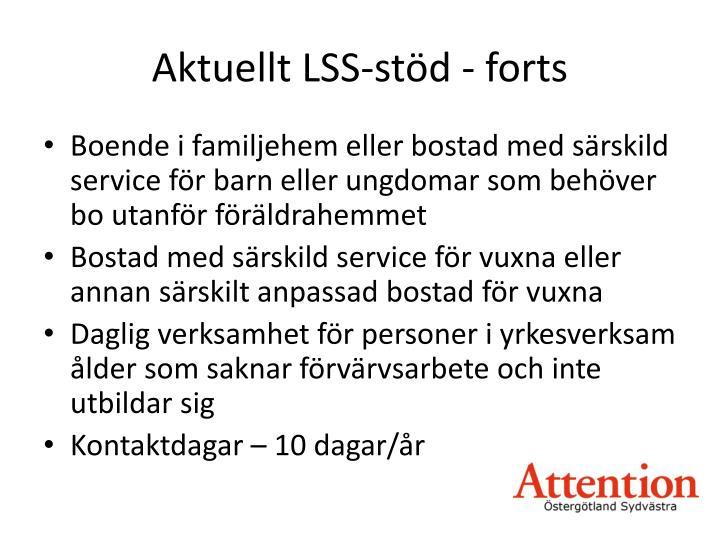 Aktuellt LSS-stöd - forts