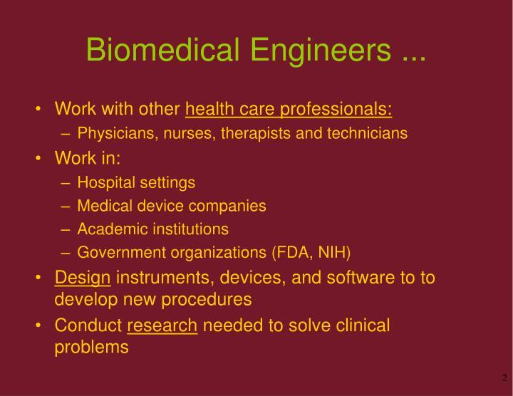 Biomedical engineers