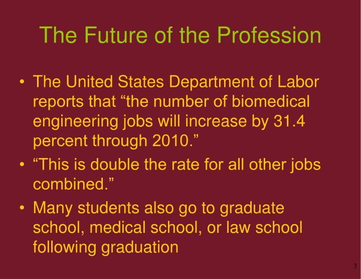 The future of the profession