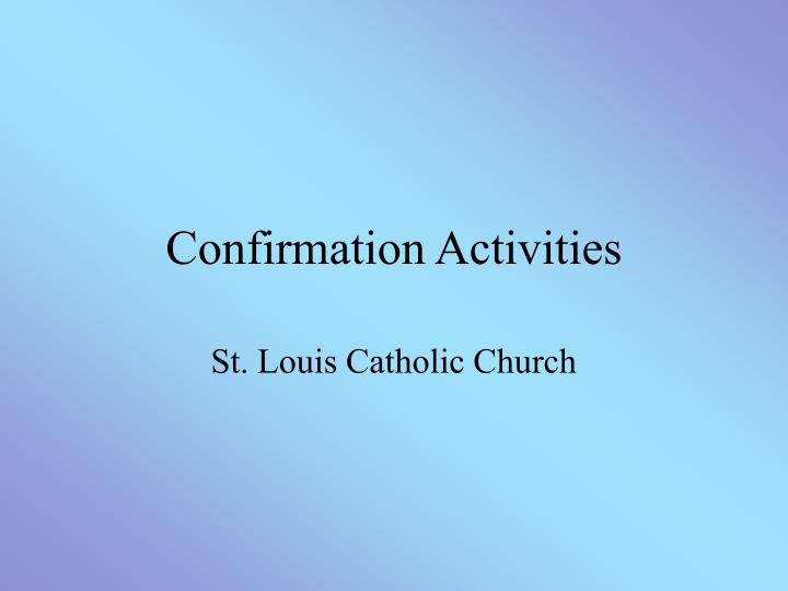 confirmation activities n.
