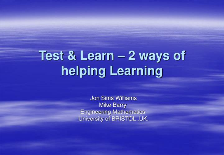 test learn 2 ways of helping learning n.