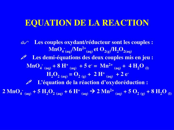 EQUATION DE LA REACTION