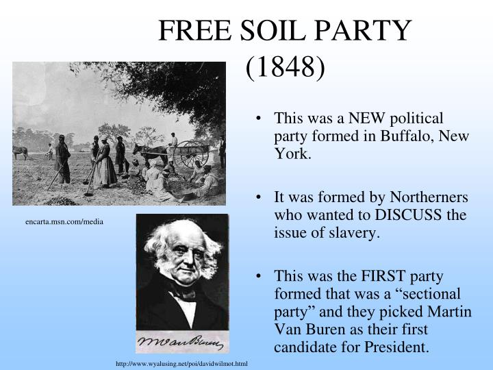 the free soil party Liberty party: liberty party 1848 and 1852 he was nominated for the presidency by the remnant of this organization that had not been absorbed by the free soil party.