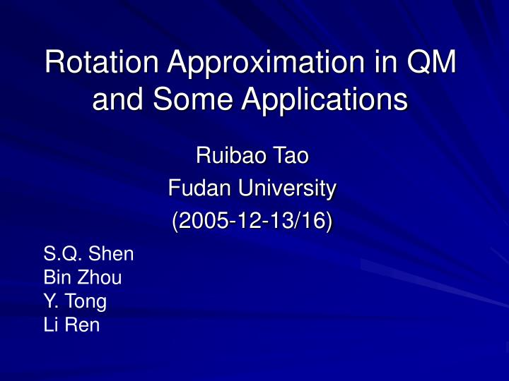 rotation approximation in qm and some applications n.