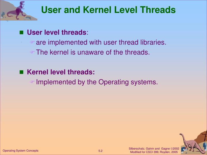 User and kernel level threads