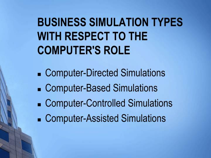 Business Simulation Types with Respect to the Computer's Role