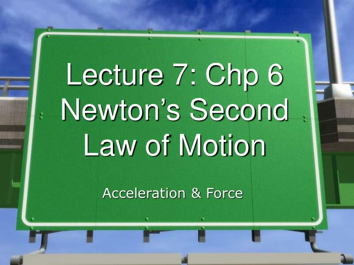 lecture 7 chp 6 newton s second law of motion n.