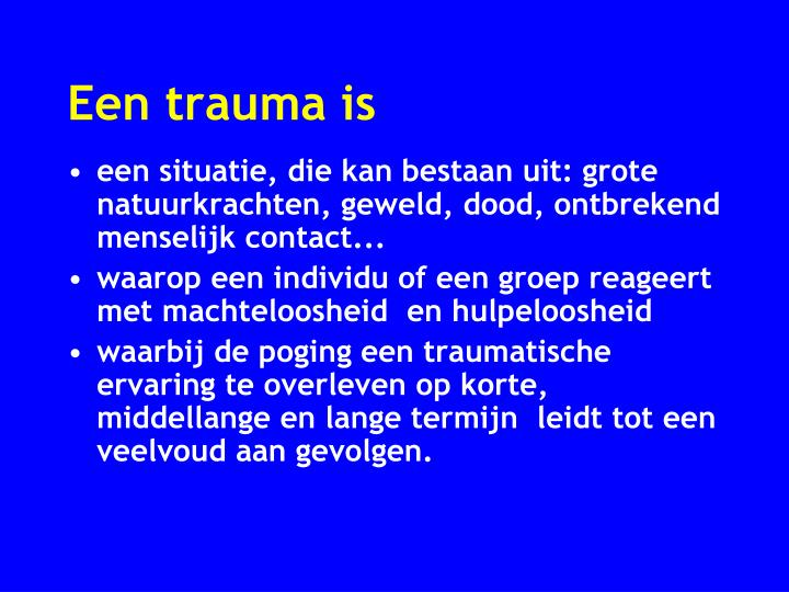 Een trauma is