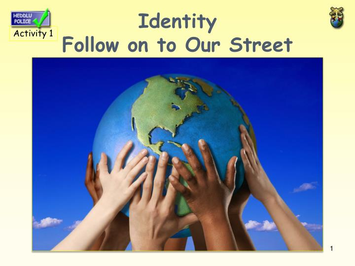 identity follow on to our street n.