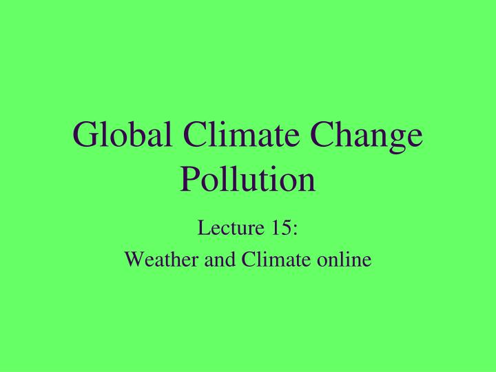 global climate change pollution n.