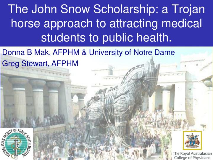 the john snow scholarship a trojan horse approach to attracting medical students to public health n.