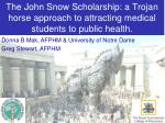 the john snow scholarship a trojan horse approach to attracting medical students to public health