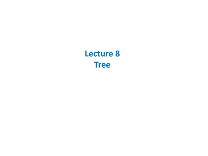 Lecture 8 tree