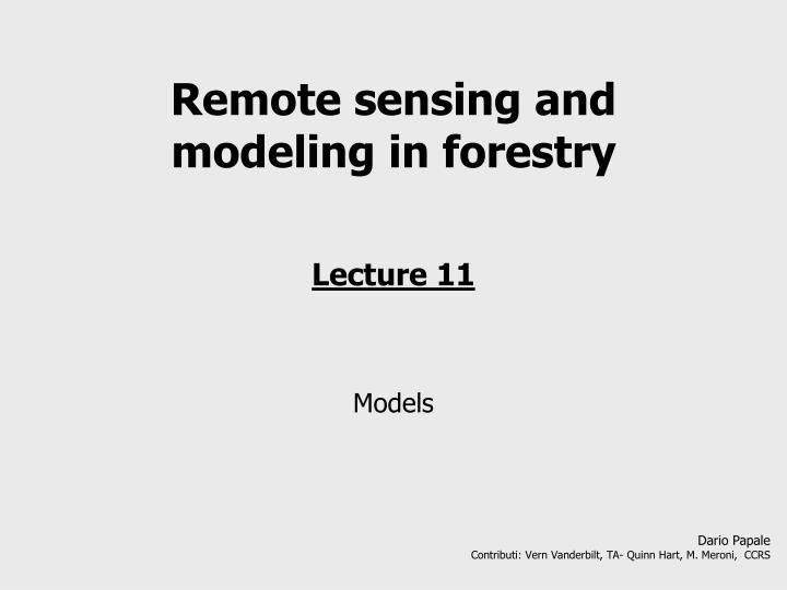Remote sensing and modeling in forestry