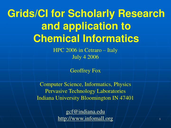 Grids ci for scholarly research and application to chemical informatics