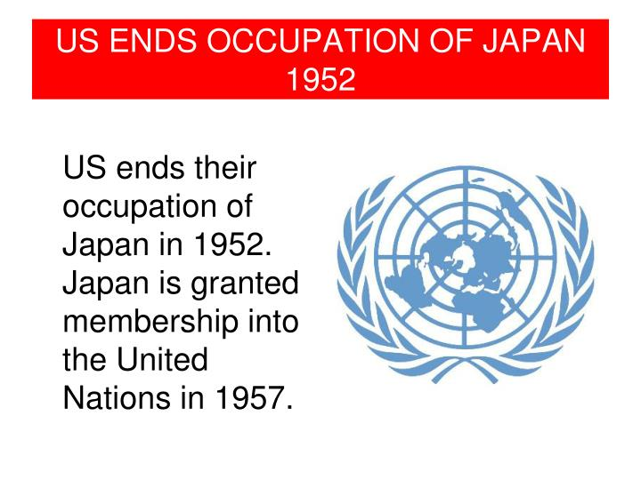 US ENDS OCCUPATION OF JAPAN