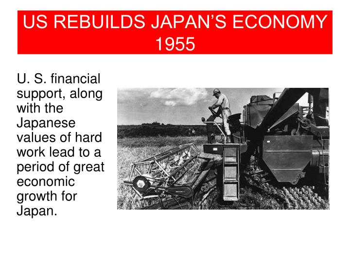 US REBUILDS JAPAN'S ECONOMY