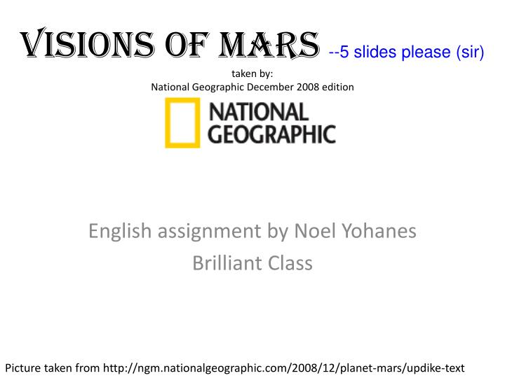 visions of mars 5 slides please sir taken by national geographic december 2008 edition n.