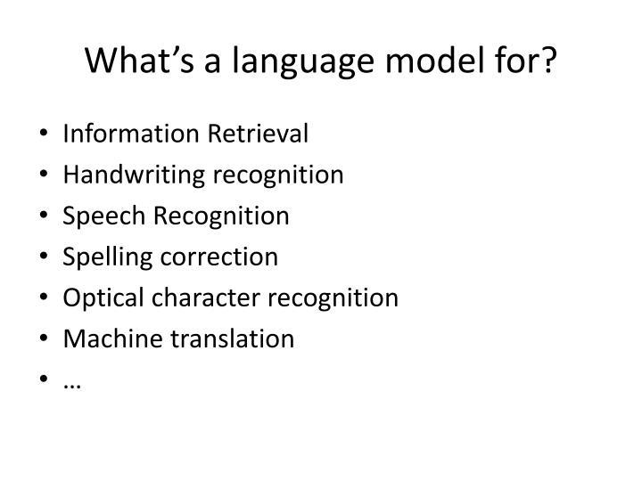 What's a language model for?