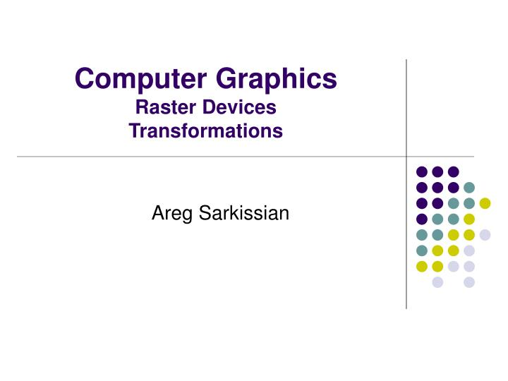 computer graphics raster devices transformations n.