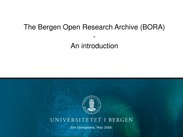 the bergen open research archive bora an introduction n.