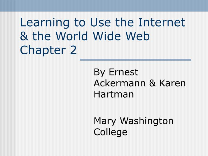 learning to use the internet the world wide web chapter 2 n.