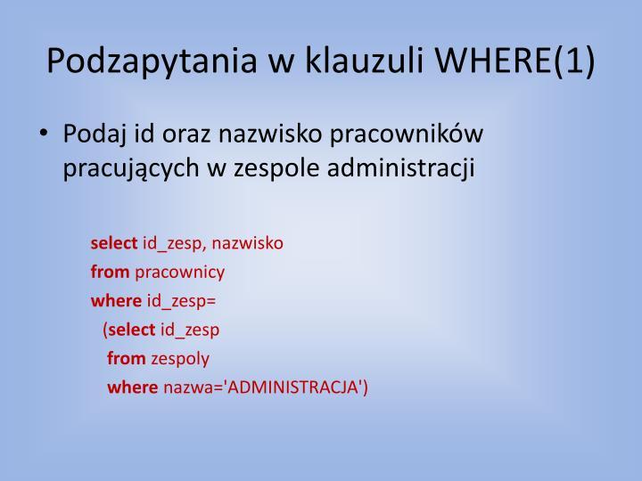 Podzapytania w klauzuli WHERE(1)