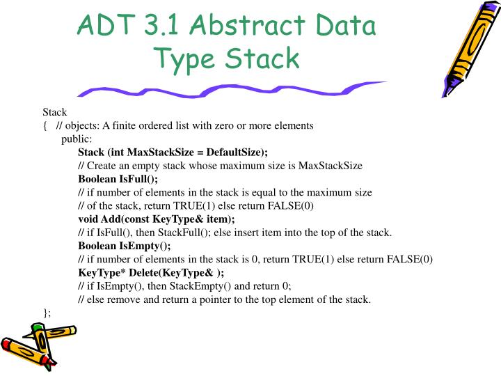 ADT 3.1 Abstract Data Type Stack