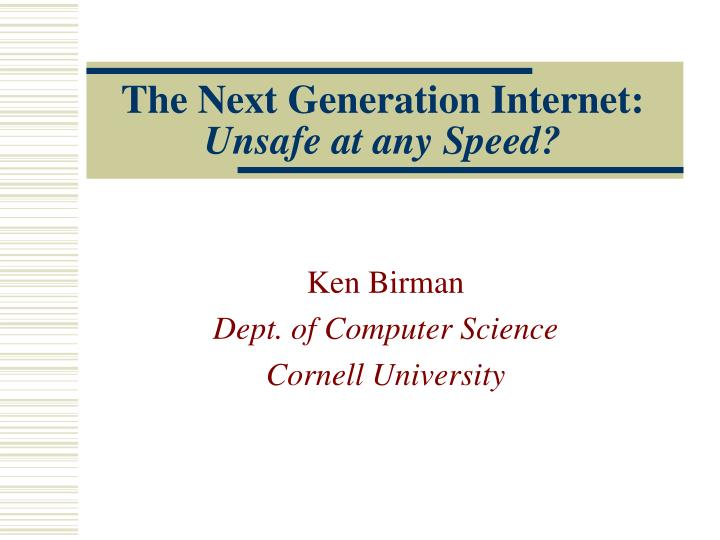 the next generation internet unsafe at any speed n.