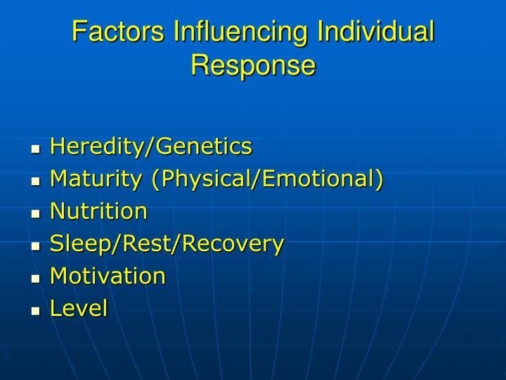 Factors Influencing Individual Response