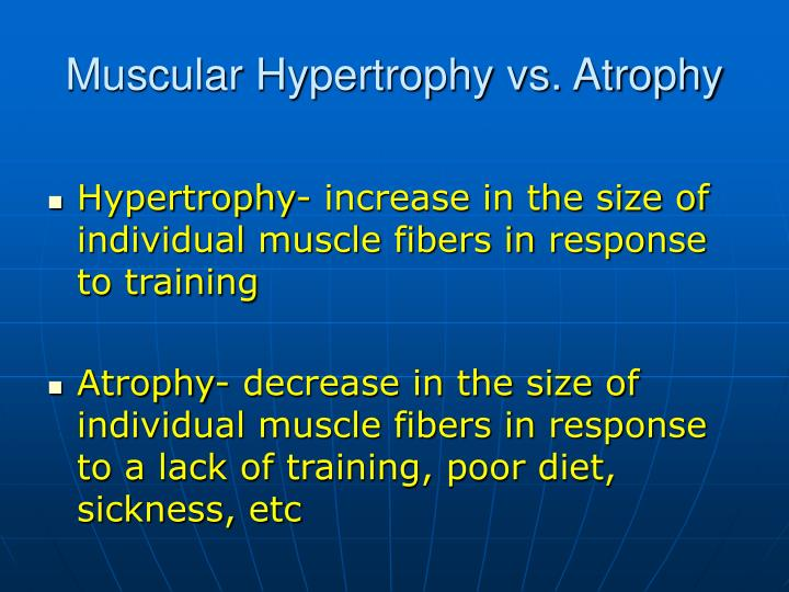 Muscular Hypertrophy vs. Atrophy