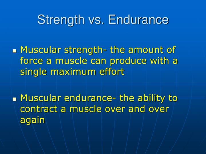 Strength vs. Endurance