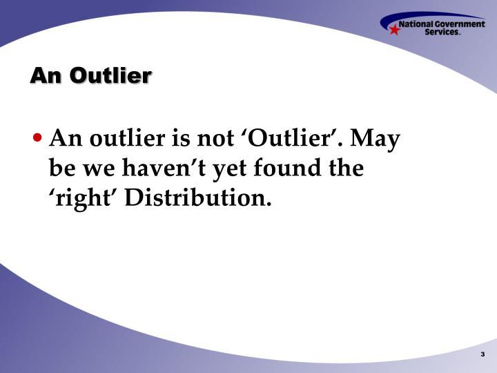 An outlier