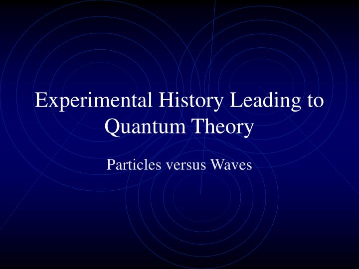 experimental history leading to quantum theory n.