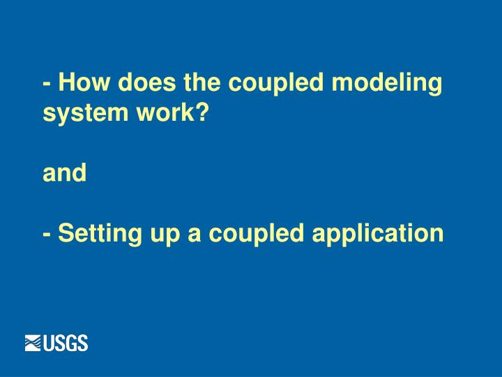 how does the coupled modeling system work and setting up a coupled application n.