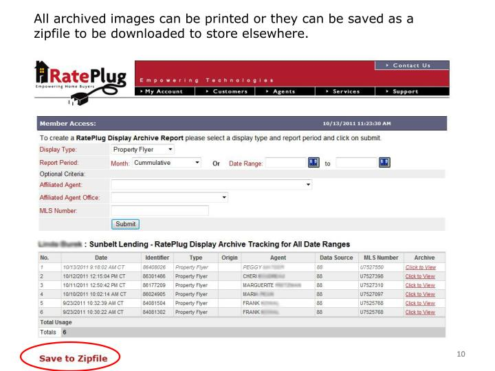 All archived images can be printed or they can be saved as a zipfile to be downloaded to store elsewhere.