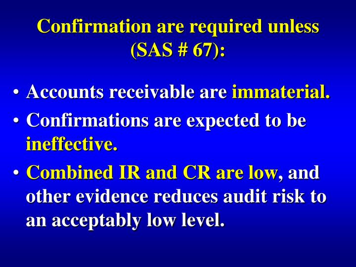 Confirmation are required unless (SAS # 67):