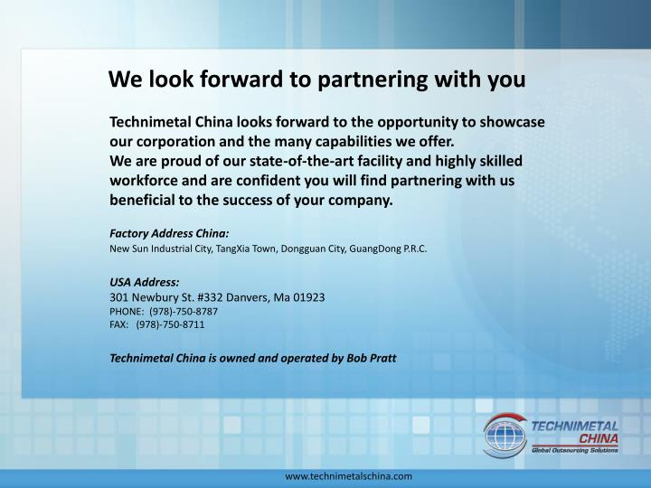 We look forward to partnering with you