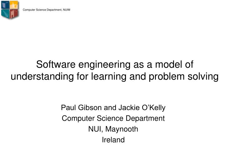 software engineering as a model of understanding for learning and problem solving n.
