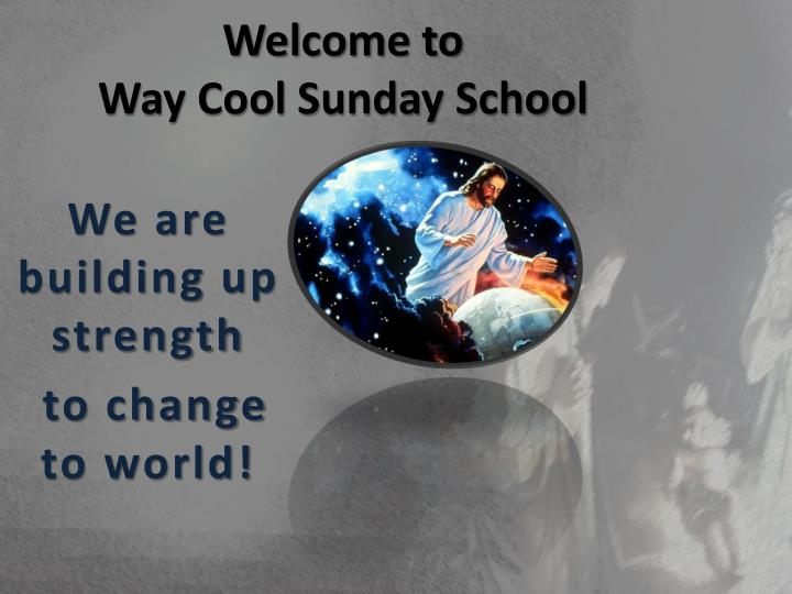PPT - Welcome to Way Cool Sunday School PowerPoint Presentation - ID