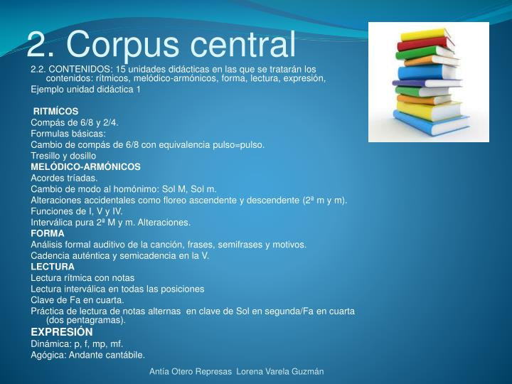 2. Corpus central