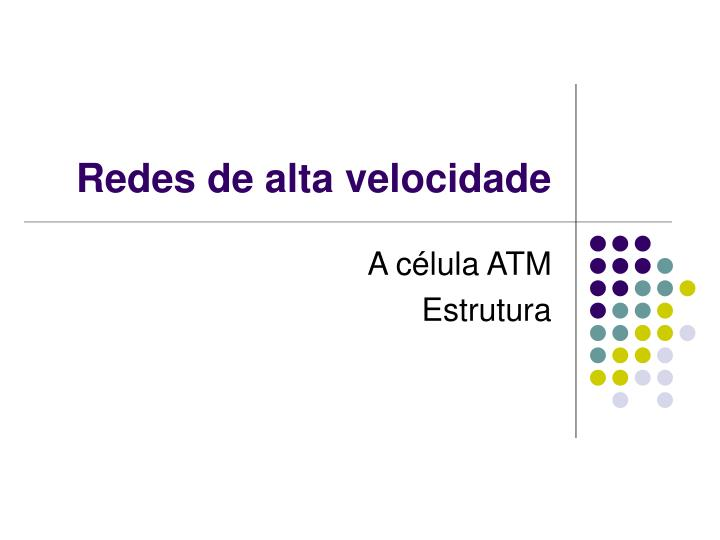 Ppt redes de alta velocidade powerpoint presentation id5747692 redes de alta velocidade toneelgroepblik Images