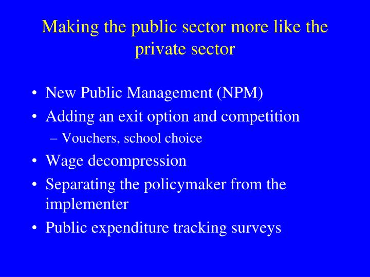 Making the public sector more like the private sector